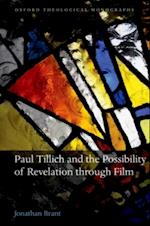 Paul Tillich and the Possibility of Revelation through Film (OXFORD THEOLOGICAL MONOGRAPHS)