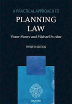 Practical Approach to Planning Law (A Practical Approach)
