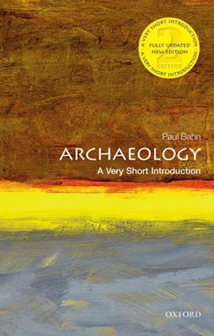 Archaeology: A Very Short Introduction af Paul Bahn
