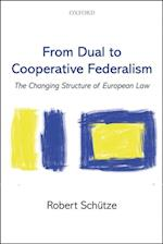 From Dual to Cooperative Federalism: The Changing Structure of European Law (Oxford Studies in European Law)
