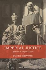 Imperial Justice: Africans in Empires Court af Bonny Ibhawoh
