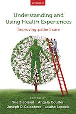Understanding and Using Health Experiences: Improving patient care