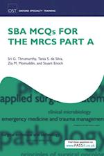 SBA MCQs for the MRCS Part A (Oxford Specialty Training: Revision Texts)