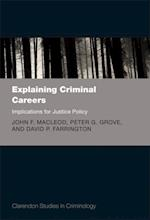 Explaining Criminal Careers: Implications for Justice Policy (Clarendon Studies in Criminology)