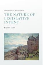 Nature of Legislative Intent (Oxford Legal Philosophy)