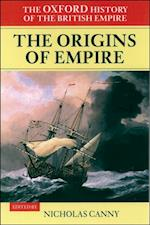 Oxford History of the British Empire: Volume I: The Origins of Empire: British Overseas Enterprise to the Close of the Seventeenth Century (Oxford History of the British Empire)