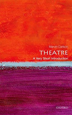 Theatre: A Very Short Introduction af Marvin Carlson