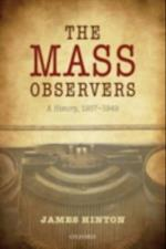 Mass Observers: A History, 1937-1949 af James Hinton
