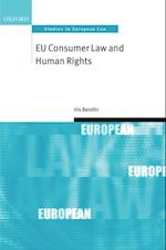 EU Consumer Law and Human Rights (Oxford Studies in European Law)