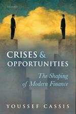 Crises and Opportunities: The Shaping of Modern Finance af Youssef Cassis