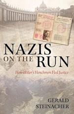 Nazis on the Run: How Hitler's Henchmen Fled Justice af Gerald Steinacher