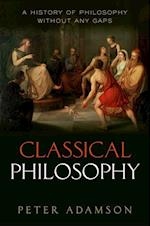 Classical Philosophy: A history of philosophy without any gaps, Volume 1 (A History of Philosophy)