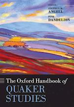 Oxford Handbook of Quaker Studies (Oxford Handbooks in Religion And Theology)