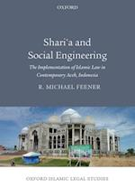 Sharia and Social Engineering: The Implementation of Islamic Law in Contemporary Aceh, Indonesia (Oxford Islamic Legal Studies)