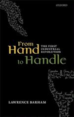 From Hand to Handle: The First Industrial Revolution