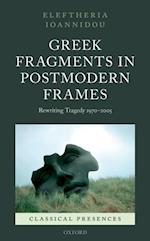 Greek Fragments in Postmodern Frames af Eleftheria Ioannidou