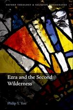Ezra and the Second Wilderness (Oxford Theology and Religion Monographs)