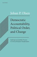 Democratic Accountability, Political Order, and Change af Johan P. Olsen
