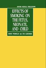 Effects of Smoking on the Fetus, Neonate and Child