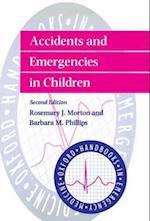 Accidents and Emergencies in Children (Oxford Handbooks in Emergency Medicine, nr. 15)