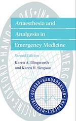 Anaesthesia and Analgesia in Emergency Medicine (Oxford Handbooks in Emergency Medicine, nr. 18)
