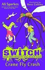 S.W.I.T.C.H 5: Crane Fly Crash af Ali Sparkes, Ross Collins