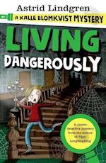 A Kalle Blomkvist Mystery: Living Dangerously