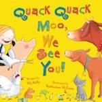 Quack Quack Moo, We See You! af Katharine McEwen, Mij Kelly