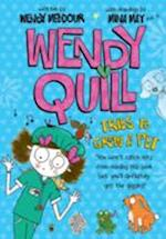 Wendy Quill Tries to Grow a Pet af Wendy Meddour