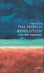 The French Revolution: A Very Short Introduction (VERY SHORT INTRODUCTIONS, nr. 54)