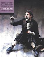 The Oxford Illustrated History of Theatre (Oxford Illustrated History)