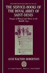 The Service-Books of the Royal Abbey of Saint-Denis (Oxford Monographs on Music)