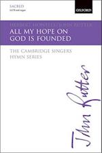 All my hope on God is founded (The Cambridge Singers Hymn Series)