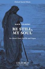 Be still, my soul af Mack Wilberg