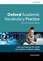 Oxford Academic Vocabulary Practice: Upper-Intermediate B2-C1: Oxford Academic Vocabulary Practice B2-C1 with Key