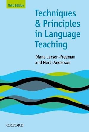 Bog, paperback Techniques and Principles in Language Teaching (Third Edition) af Marti Anderson, Diane Larsen Freeman