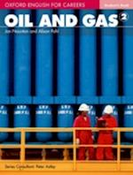 Oxford English for Careers: Oil and Gas 2: Student Book (Oxford English for Careers Oil and Gas 2)