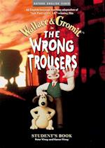 The Wrong Trousers : Student's Book (The Wrong Trousers)