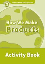 Oxford Read and Discover: Level 3: How We Make Products Activity Book af Alistair Mccallum