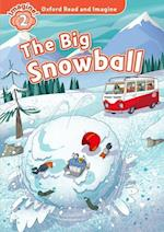 Oxford Read and Imagine: Level 2: The Big Snowball (Oxford Read and Imagine)