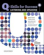 Q Skills for Success: Listening and Speaking 4: Student Book with Online Practice (Q: Skills for Success)