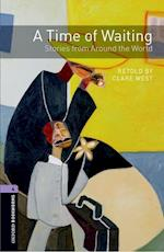 Oxford Bookworms Library: Level 4:: A Time of Waiting: Stories from Around the World (Oxford Bookworms Elt)