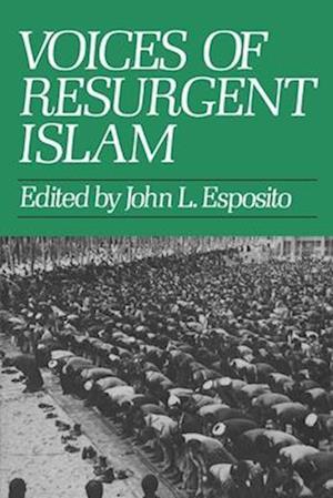 Bog paperback Voices of Resurgent Islam af John L Esposito