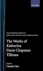 The Works of Katherine Davis Chapman Tillman af Katherine D. Tillman