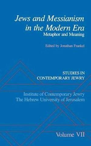 Jews and Messianism in the Modern Era: Metaphor and Meaning