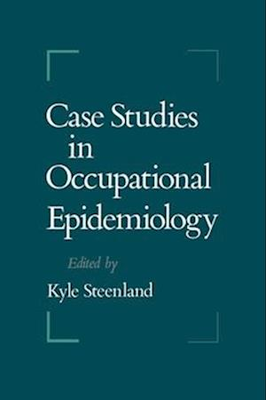 Case Studies in Occupational Epidemiology
