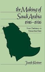 The Making of Saudi Arabia 1916-1936: From Chieftaincy to Monarchical State af Joseph Kostiner