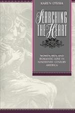 Searching the Heart: Women, Men, and Romantic Love in Nineteenth-Century America af Karen Lystra