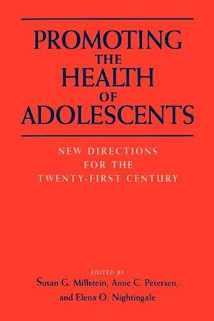 Promoting the Health of Adolescents: New Directions for the Twenty-First Century