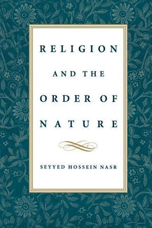 Nasr, S: Religion and the Order of Nature